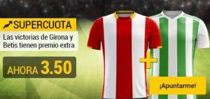 Supercuotas Bwin La Liga, victorias Betis y Girona