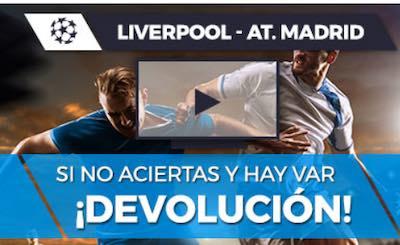 Devolución de tus apuestas al Liverpool vs Atletico de Madrid si hay VAR en Pastón